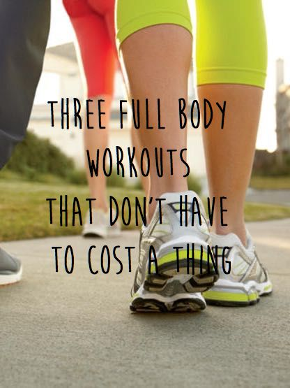Three full body workouts that dont have to cost a thing